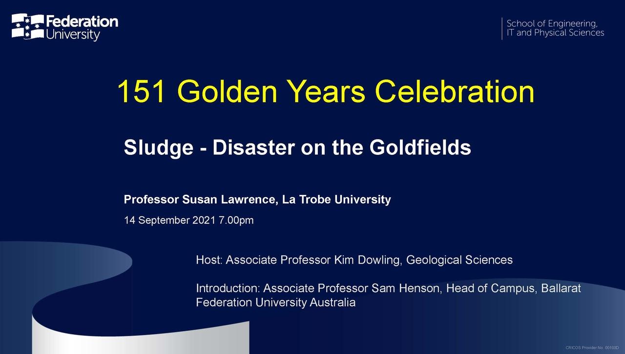 151 Golden Years Celebration: Sludge - Disaster on the Goldfields