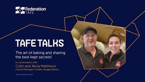 Thumbnail for entry TAFE Talks March - The art of baking and sharing the best kept secrets!