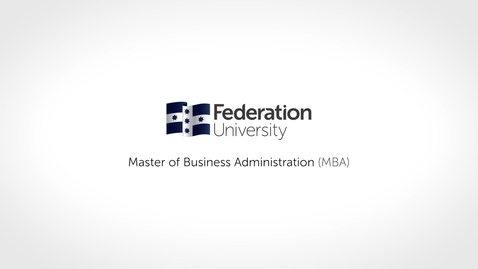 Thumbnail for entry Federation University Master of Business Administration
