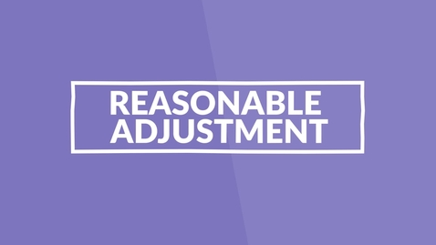 Thumbnail for entry Reasonable Adjustments