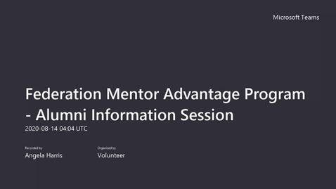 Thumbnail for entry Federation Mentor Advantage Program  - Alumni Information Session
