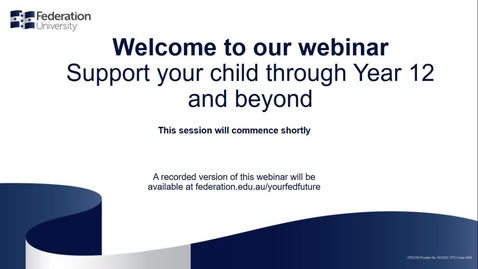 Thumbnail for entry Domestic Webinar: Support your child through Year 12 and beyond