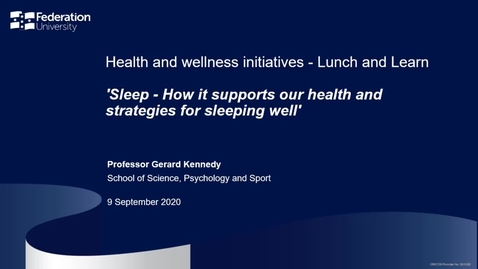Thumbnail for entry Sleep - How it supports our health and strategies for sleeping well