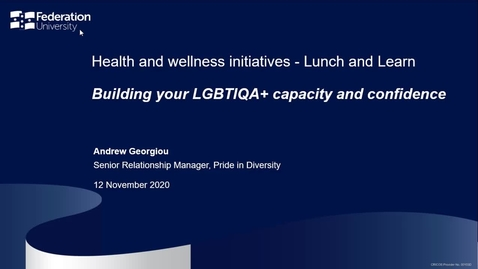 Thumbnail for entry Lunch and learn: Building your LGBTIQA+ capacity and confidence