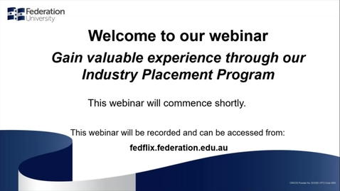 Thumbnail for entry Domestic Webinar - Gain valuable experience through our Industry Placement Program