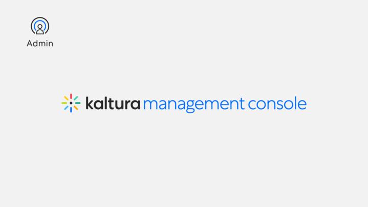 Thumbnail for channel Kaltura Management Console Course