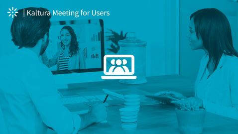 Thumbnail for entry Understanding Kaltura Meetings Interface