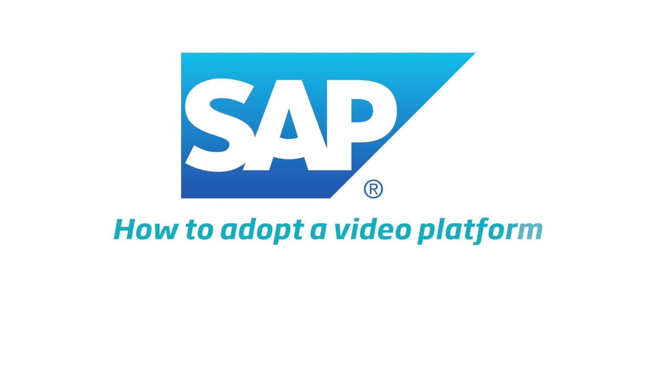 How to Adopt a Video Platform by SAP