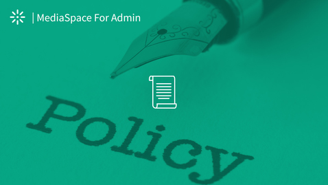 Thumbnail for entry How to Configure the MediaSpace Content Policy Notification