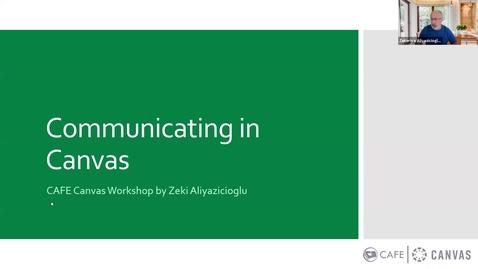 Thumbnail for entry Canvas Champion Workshops: Communicating in Canvas by Zeki Aliyazicioglu