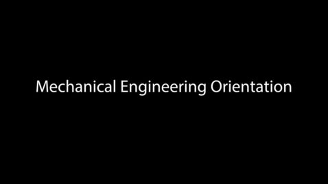Thumbnail for entry Mechanical Engineering Orientation