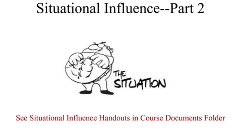 Thumbnail for entry Situational Influence4112 Part 1