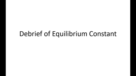 Thumbnail for entry CHM3010 - Equilibrium Debrief