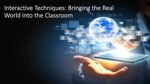 Thumbnail for entry Mea 2018 final Interactive Techinques that bring real world into classroom
