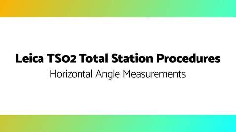 Thumbnail for entry Horizontal Angle Measurements