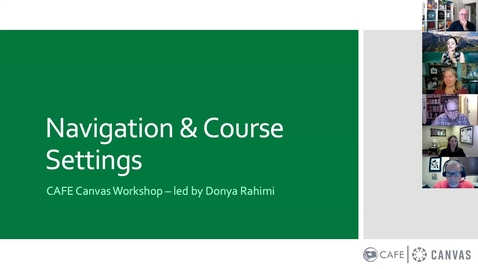 Thumbnail for entry Canvas Workshop: Navigation and Course Settings w/ Donya Rahimi (May 24, 2021)