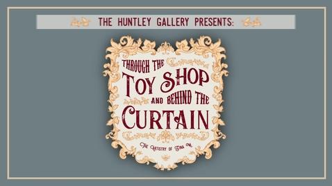 Thumbnail for entry Through the Toy Shop Video Tour
