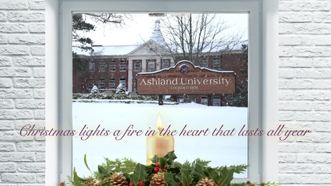 Thumbnail for entry Christmas Lights a Fire in the Heart that Lasts All Year: 2018 Ashland University Christmas E-Card
