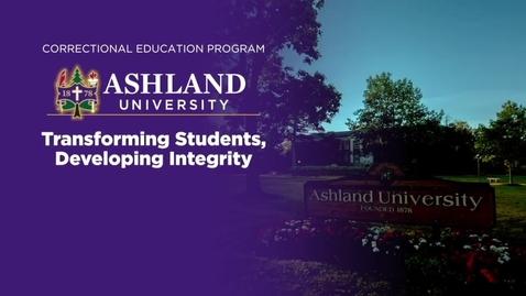 Thumbnail for entry Ashland University Correctional Education Program: Transforming Students, Developing Integrity