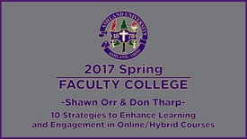 Thumbnail for entry 2017 Spring Faculty College: Online Hybrid Courses with Dr. Tharp & Shawn Orr