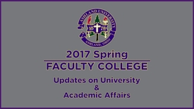 Thumbnail for entry 2017_Spring Faculty College: Updates on University & Public Affairs