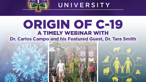 Thumbnail for entry Origin of C-19: A Timely Webinar with Dr. Carlos Campo & Featured Guest, Dr. Tara Smith