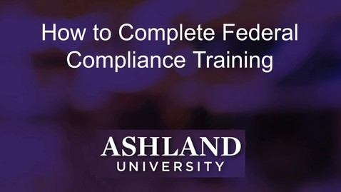 Thumbnail for entry How to Complete Federal Compliance Training