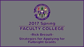Thumbnail for entry 2017 Spring Faculty College: Fulbright Grants with Dr. Breault