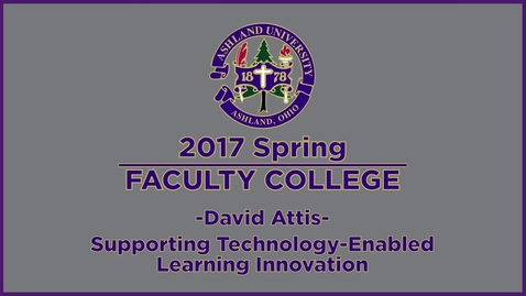 Thumbnail for entry 2017 Spring Faculty College: Supporting Technology Enabled Learning Innovation