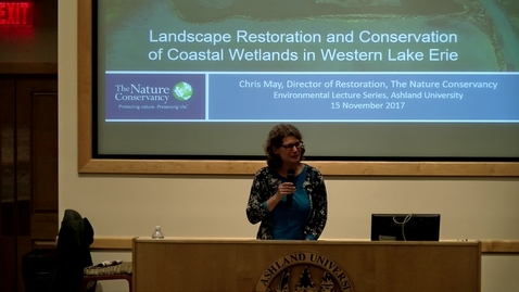 "Thumbnail for entry 2017/11/15 Chris May- ""Landscape Restoration & Conservation of Coastal Wetlands in Western Lake Erie"""