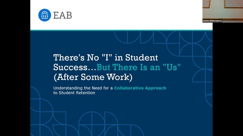 """Thumbnail for entry 2021 Fall Faculty College EAB Keynote:  There's No """"I"""" in Student Success…But There Is an """"Us"""" (After Some Work)"""