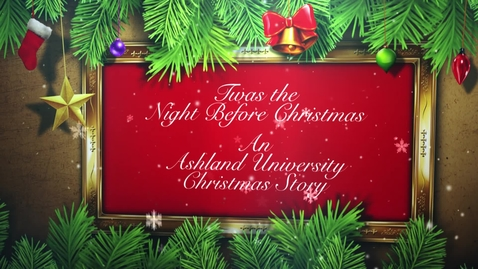Thumbnail for entry An Ashland University Christmas Story: 2017 Ashland University Christmas E-Card