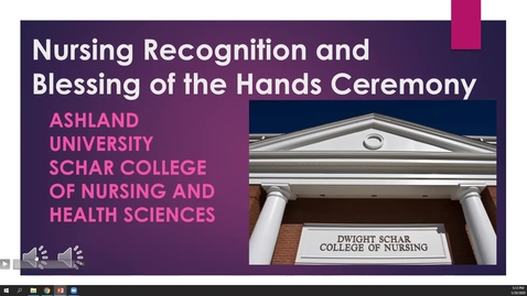 Thumbnail for entry Nursing Recognition & Blessing of the Hand Ceremony 2020