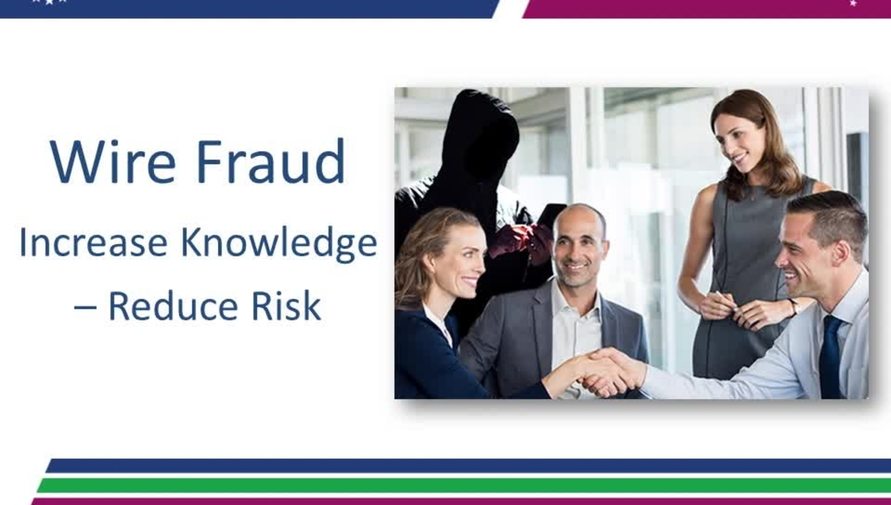 Wire Fraud: Increased Knowledge – Reduced Risk 09.13.18