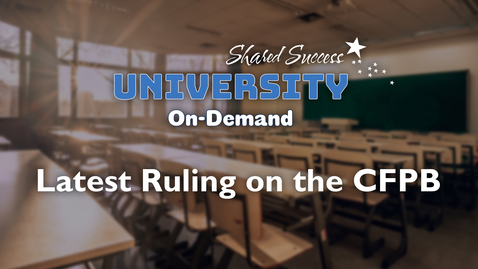 Thumbnail for entry Latest Ruling on the CFPB | University On-Demand
