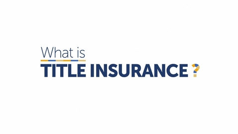Thumbnail for entry What is Title Insurance?