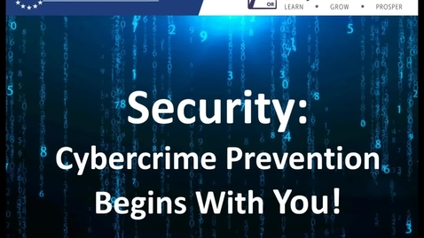 Thumbnail for entry Security - Cybercrime Prevention Begins with You!
