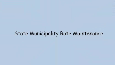 Thumbnail for entry State Municipality Rate Maintenance