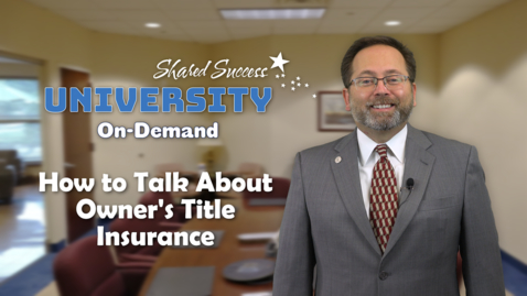 Thumbnail for entry How to Talk About Owner's Title Insurance 11.09.17