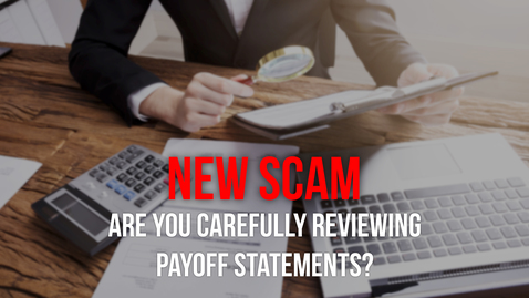 Thumbnail for entry News Alert: Fraudulent Mortgage Payoff Scam