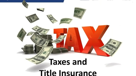 Thumbnail for entry Taxes and Title Insurance