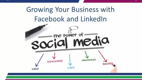 Thumbnail for entry Growing Your Business with Facebook & LinkedIn 05.11.17
