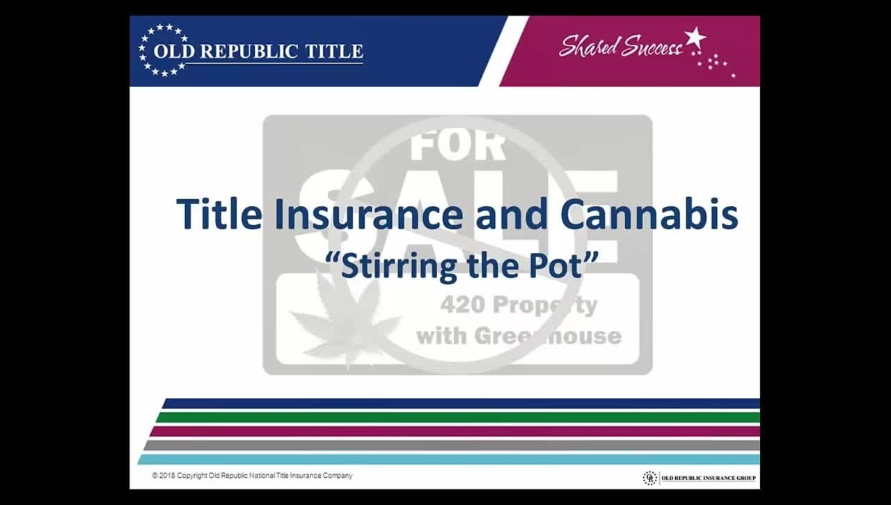 Title Insurance and Cannabis - Stirring the Pot 06.14.2018