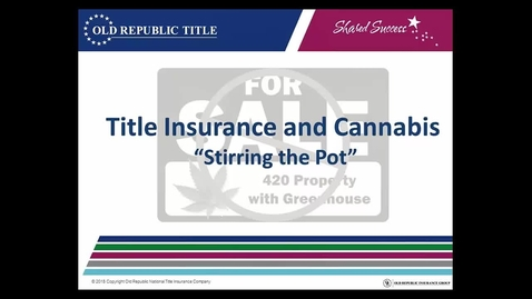 Thumbnail for entry Title Insurance and Cannabis - Stirring the Pot 06.14.2018