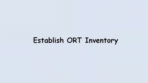 Thumbnail for entry Establish ORT Inventory
