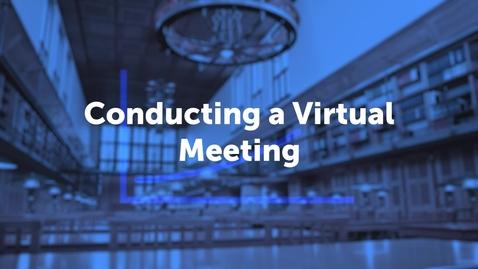 Thumbnail for entry Conducting a Virtual Meeting