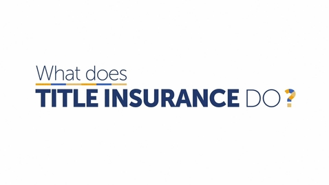 Thumbnail for entry What Does Title Insurance Do?