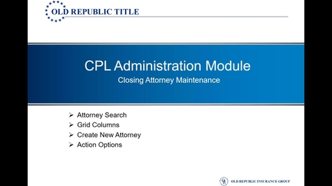 Thumbnail for entry CPL - Closing Attorney Maintenance