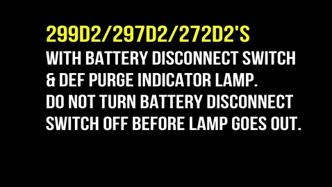 Thumbnail for entry DEF Purge indicator lamp on 299D2,297D2,272D2 with battery disconnect switch