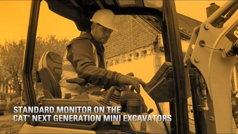 Thumbnail for entry Standard Monitor on the Next Generation Cat® Mini Excavators